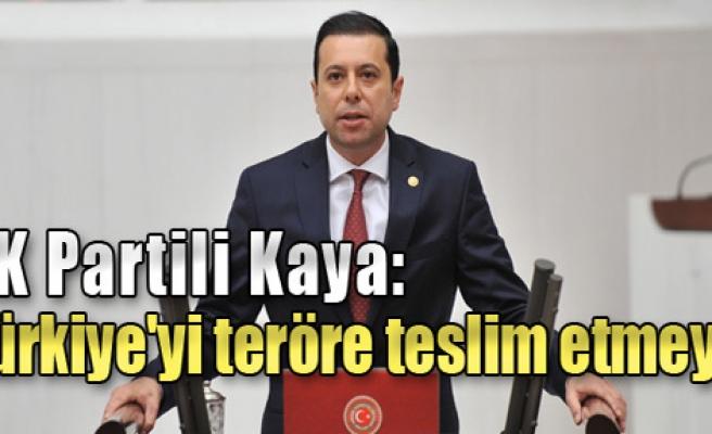 Türkiye'yi Teröre Teslim Etmeyiz