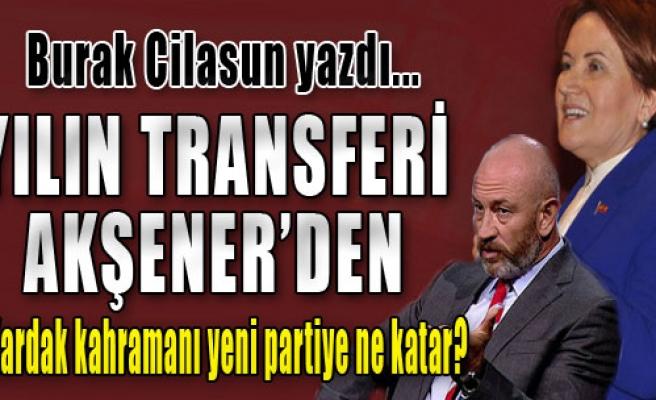 Yılın Transferi Akşener'den