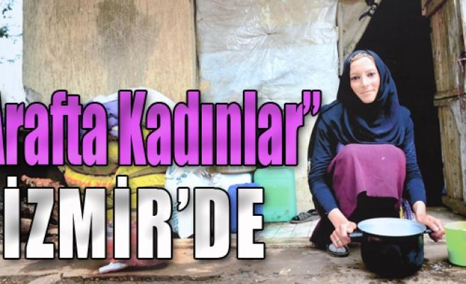 'Arafta Kadınlar' İzmir'de