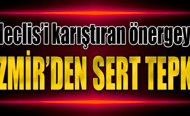 Meclis'i Karıştıran Önergeye İzmir'den Sert Tepki