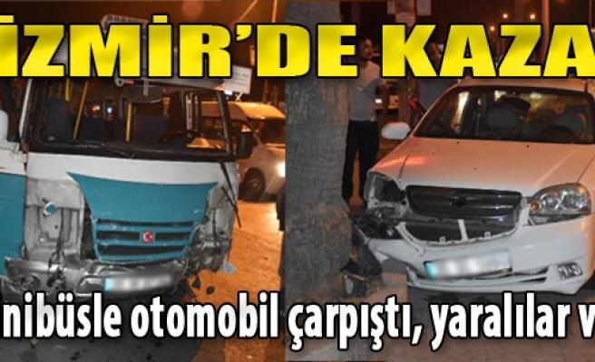 İzmir'de Yolcu Minibüsü İle Otomobil Çarpıştı: 3 Yaralı