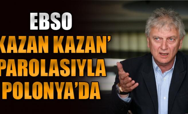 EBSO, 'Kazan Kazan' İlkesi İle Polonya'da