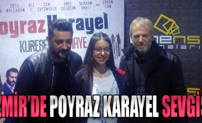İzmir'de 'Poyraz Karayel' Sevgisi