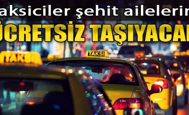 Taksiciler Şehit Ailelerini Ücretsiz Taşıyacak