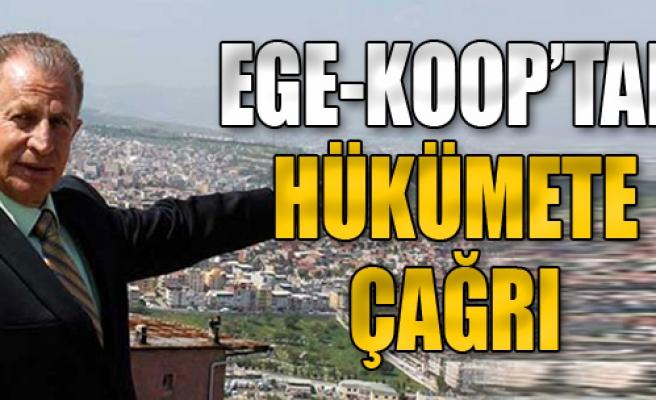 Ege-Koop'tan Hükümete Çağrı