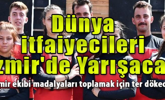 Dünya İtfaiyecileri İzmir'de Yarışacak