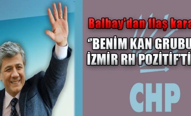 Balbay'dan Ön Seçim Kararı!