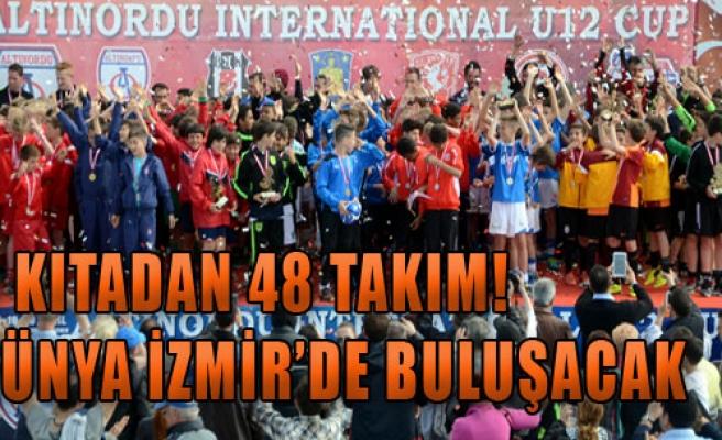 Dünya İzmir'de Buluşacak
