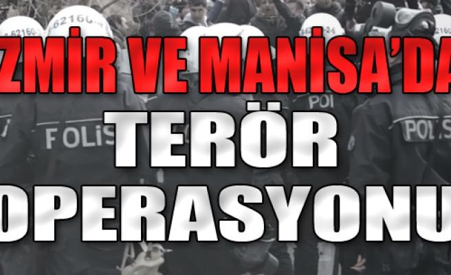 İzmir ve Manisa'da Terör Operasyonu