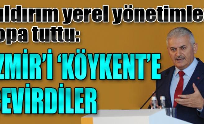 'İzmir'i 'Köykent'e Çevirdiler'