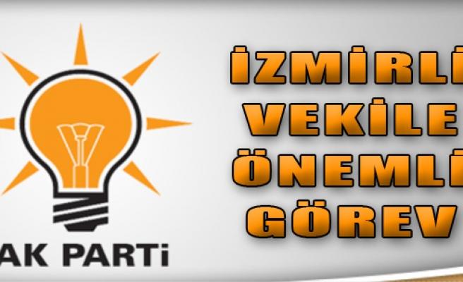 İzmirli Vekile AK Parti'de Önemli Görev