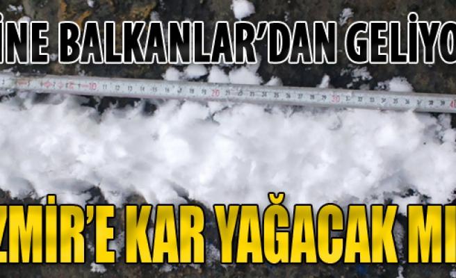 İzmir'e Kar Yağacak mı?
