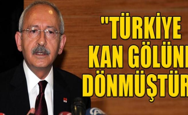 'Türkiye Kan Gölüne Dönmüştür'