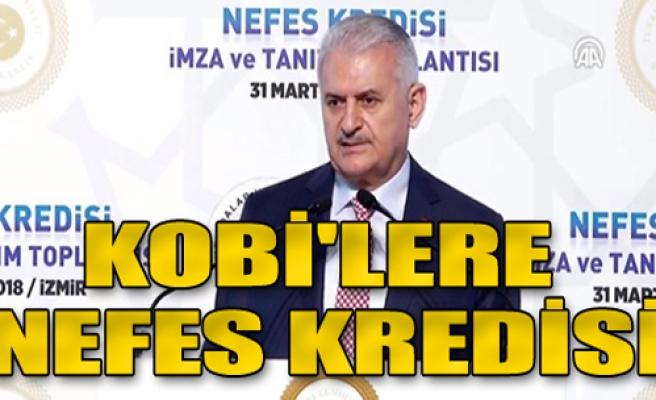 Başbakan Yıldırım: KOBİ'lere nefes kredisi
