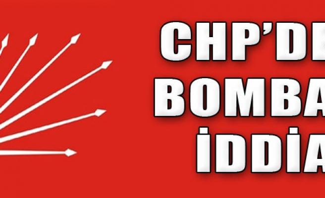 CHP'de Bomba İddia