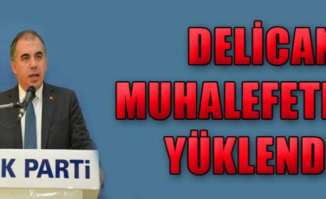 Delican Muhalefete Yüklendi