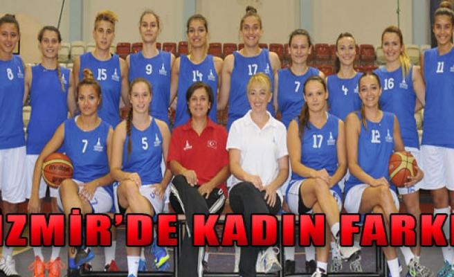 İzmir'de Kadın Farkı