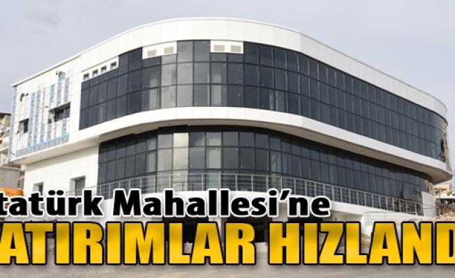 Atatürk Mahallesi'ne Yatırımlar Hızlandı