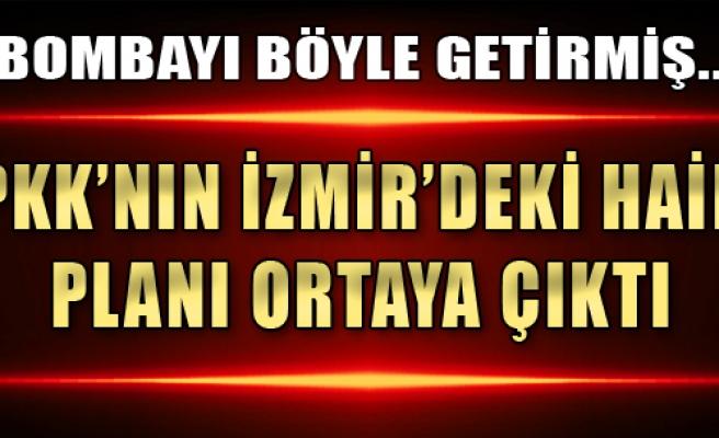 PKK'lılar Bombayı İzmir'e Böyle Getirmiş