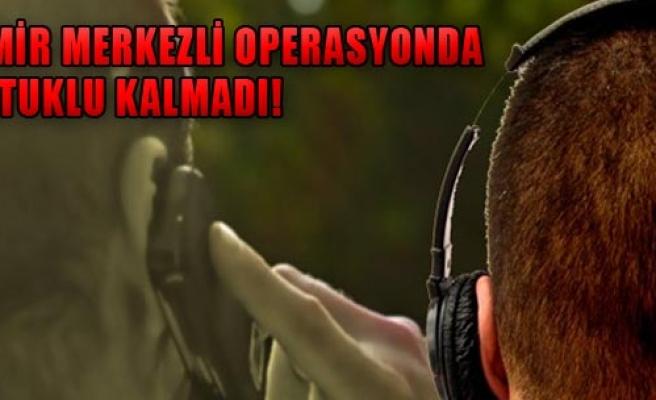 Operasyonda Tutuklu Kalmadı!