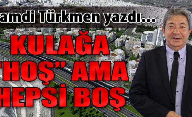 Kulağa 'Hoş' Ama Hepsi Boş!..
