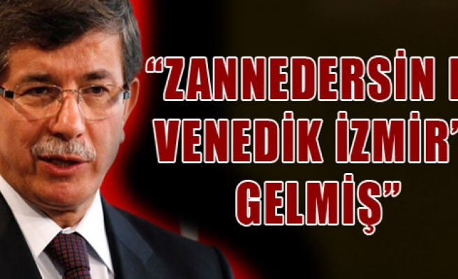 'Zannedersin ki Venedik İzmir'e Gelmiş'