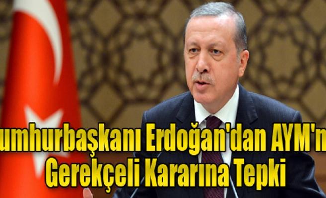 Cumhurbaşkanı Erdoğan'dan Karara Tepki