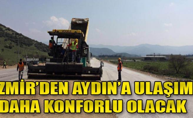 İzmir ve Aydın Artık Daha da Yakınlaşacak
