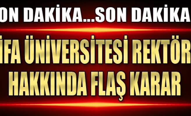 Şifa Üniversitesi Rektörü Hakkında Flaş Karar