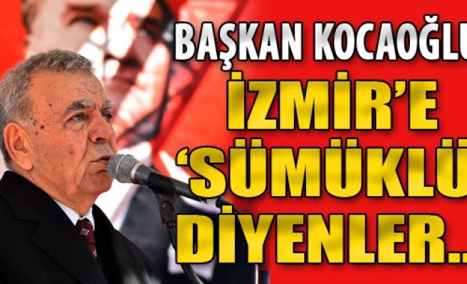 'İzmir'e 'Sümüklü' Diyenler Bugün...'