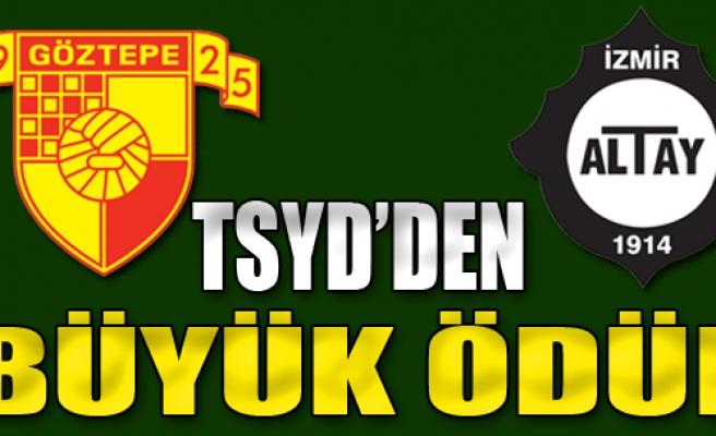 TSYD'den Göztepe ve Altay'a Büyük Ödül