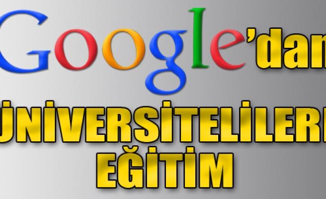 Google'dan Üniversitelilere Eğitim