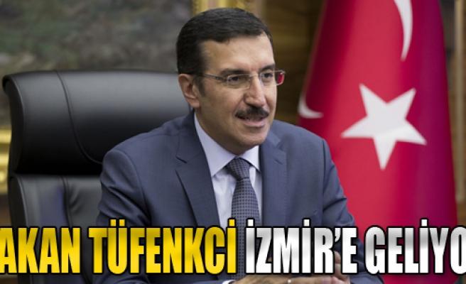 Bakan Tüfenkci İzmir'e Geliyor