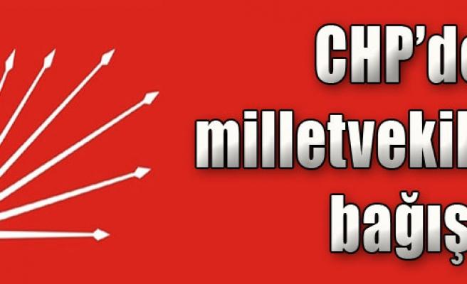 CHP'de Milletvekili Bağışı