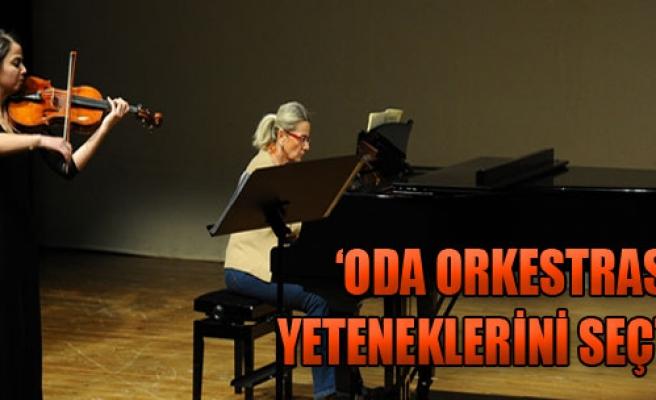 'Oda Orkestrası' Yeteneklerini Seçti