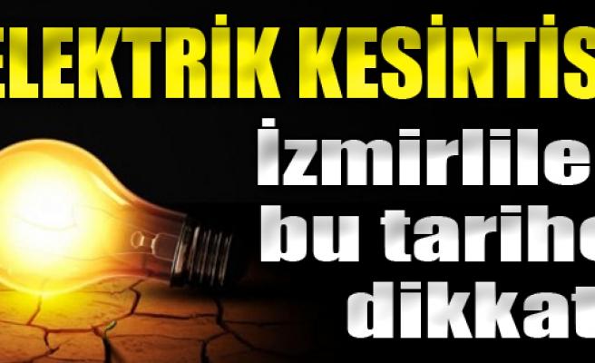 İzmirliler Bu Tarihe Dikkat!