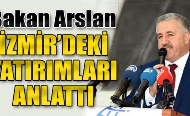 Bakan Arslan İzmir'de