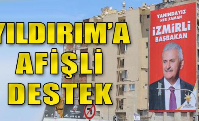 İzmir, Binali Yıldırım Afişleriyle Donatıldı