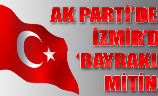 AK Parti İzmir'de Miting Yapacak
