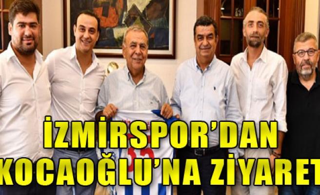 İzmirspor'dan Kocaoğlu'na Ziyaret