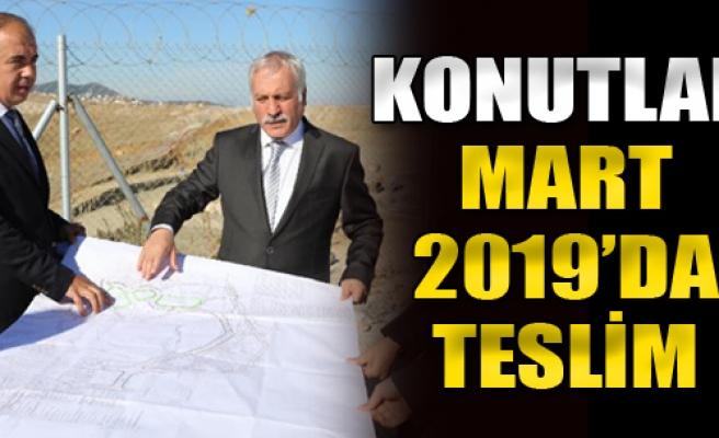 Konutlar Mart 2019'da Teslim