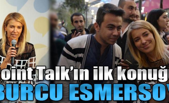 Point Talk'ın İlk Konuğu Esmersoy