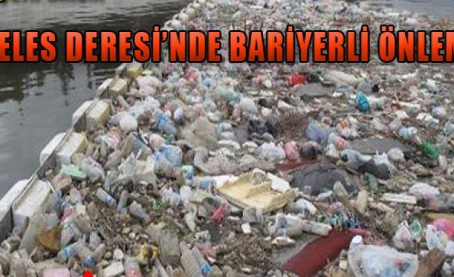 Meles Deresi'nde Çöplere Bariyerli Önlem
