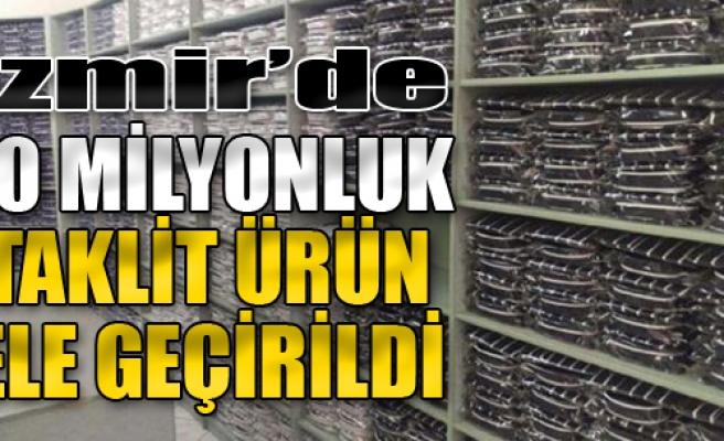 İzmir'de 10 Milyon TL'lik Taklit Ürün Ele Geçirildi