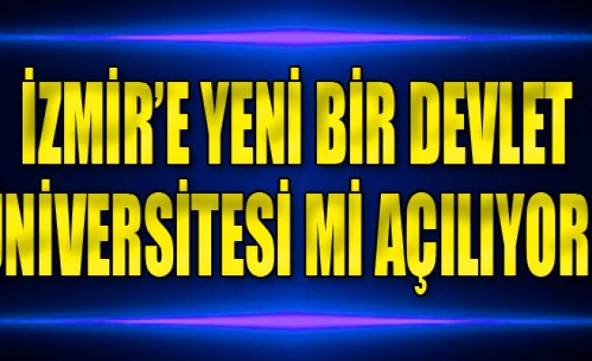 İzmir'e Yeni Bir Devlet Üniversitesi mi Açılıyor?