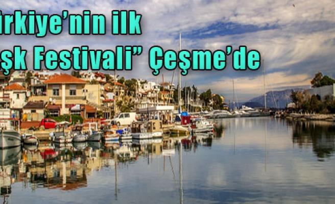 Türkiye'nin İlk 'Aşk Festivali' Çeşme'de