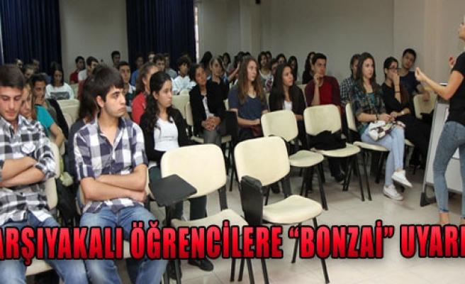 Karşıyakalı Öğrencilere 'Bonzai' Uyarısı
