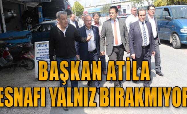 Başkan Atila, Esnafı Yalnız Bırakmıyor