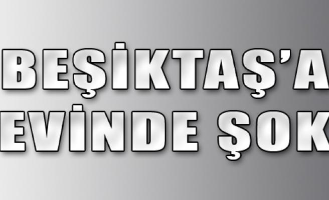 Beşiktaş'a Evinde Şok