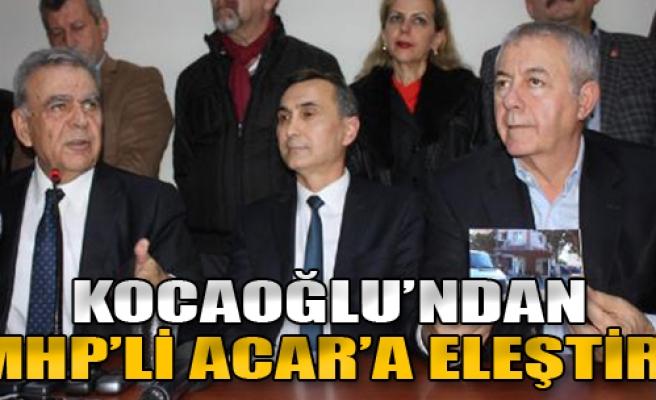 Kocaoğlu'ndan MHP'li Acar'a Eleştiri